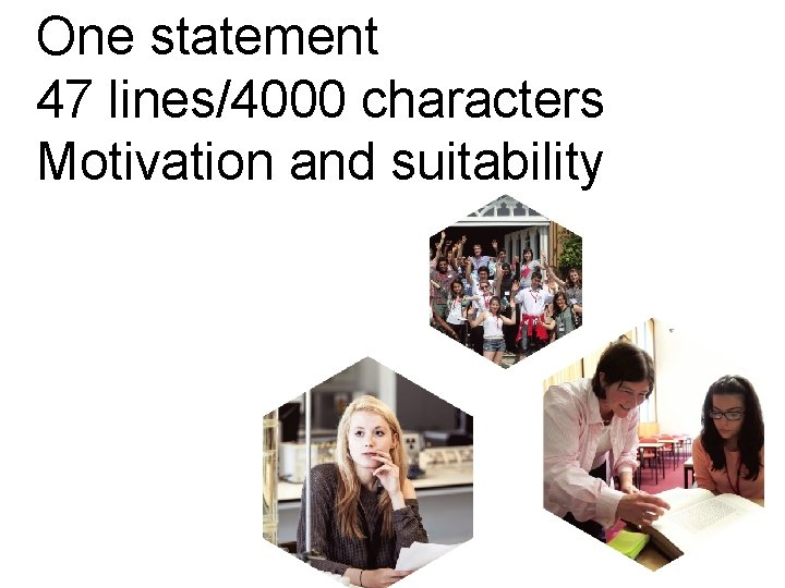 One statement 47 lines/4000 characters Motivation and suitability