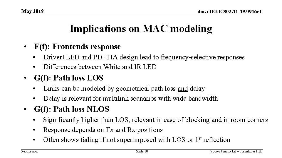May 2019 doc. : IEEE 802. 11 -19/0916 r 1 Implications on MAC modeling