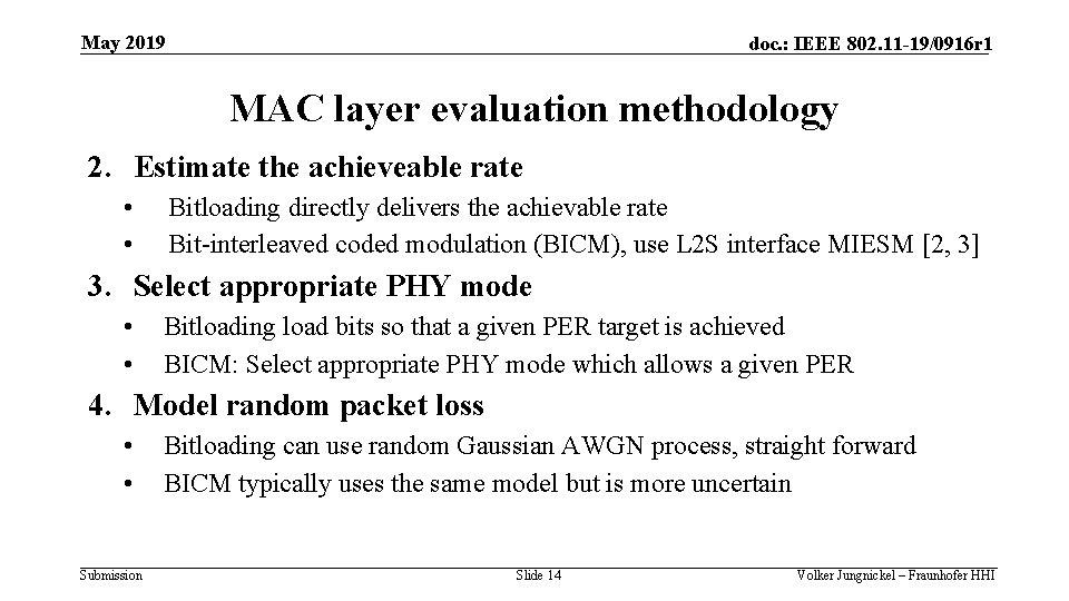 May 2019 doc. : IEEE 802. 11 -19/0916 r 1 MAC layer evaluation methodology