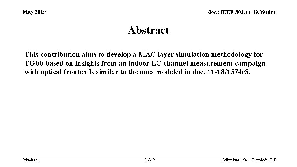 May 2019 doc. : IEEE 802. 11 -19/0916 r 1 Abstract This contribution aims