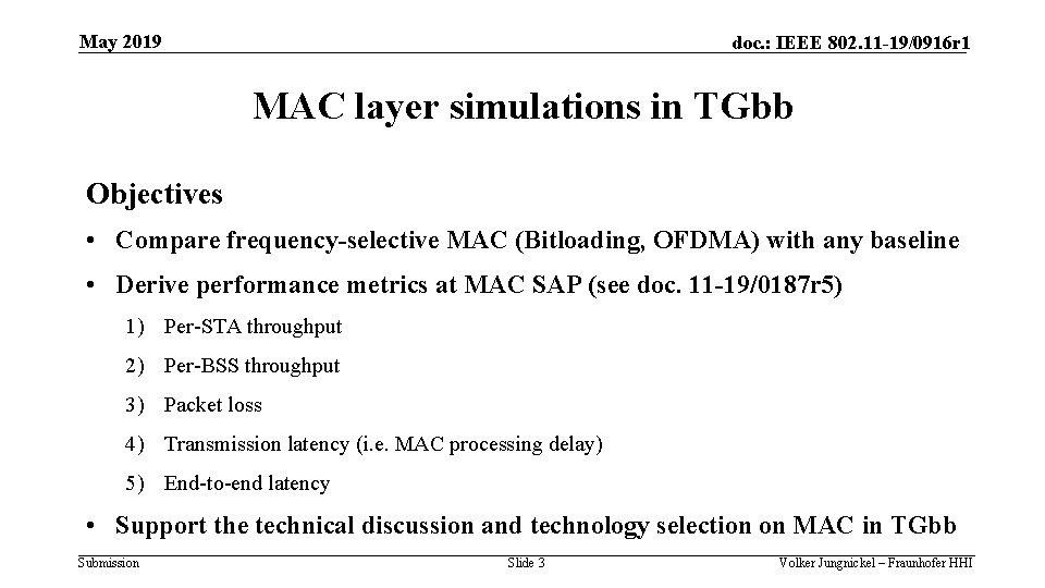 May 2019 doc. : IEEE 802. 11 -19/0916 r 1 MAC layer simulations in