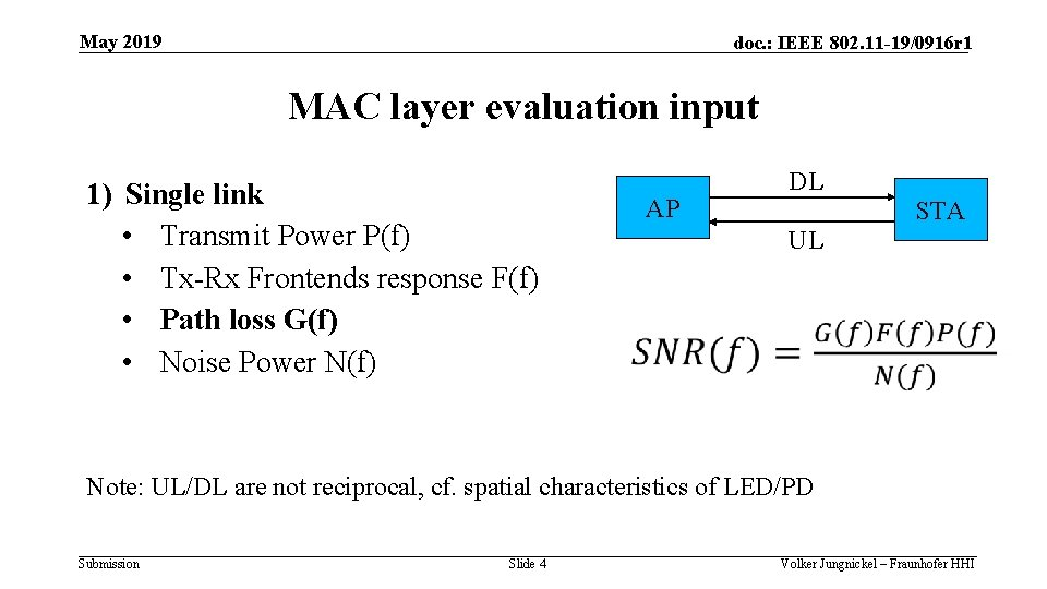 May 2019 doc. : IEEE 802. 11 -19/0916 r 1 MAC layer evaluation input
