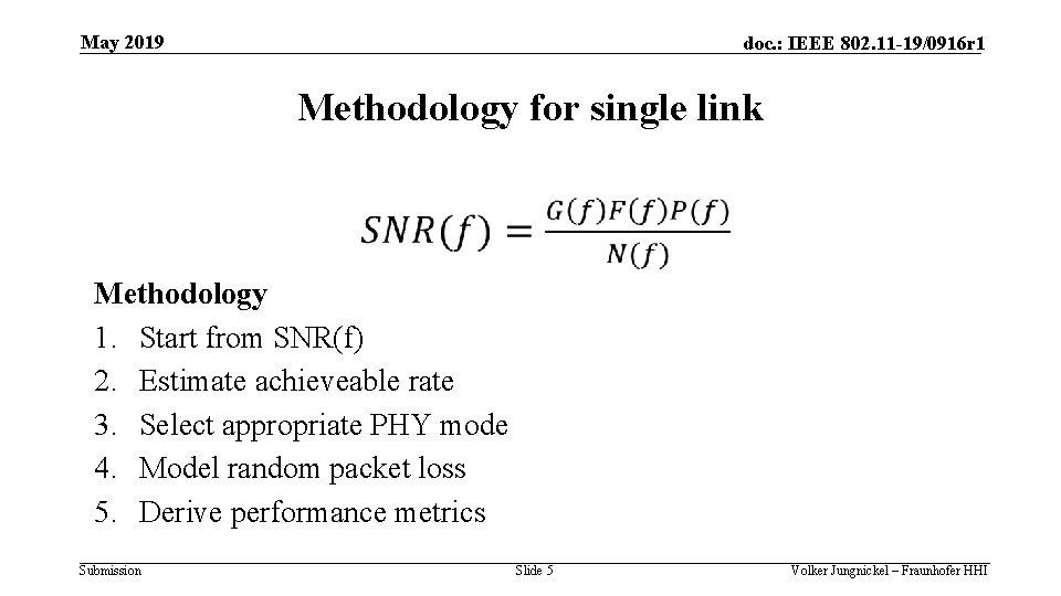 May 2019 doc. : IEEE 802. 11 -19/0916 r 1 Methodology for single link