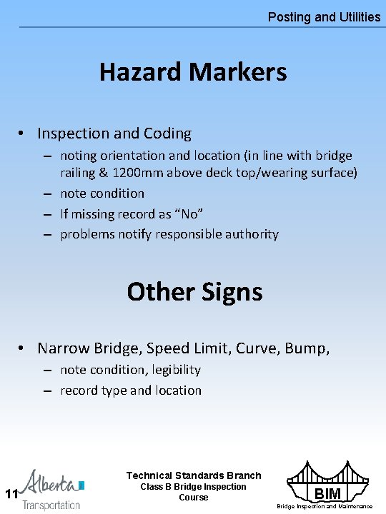Posting and Utilities Hazard Markers • Inspection and Coding – noting orientation and location