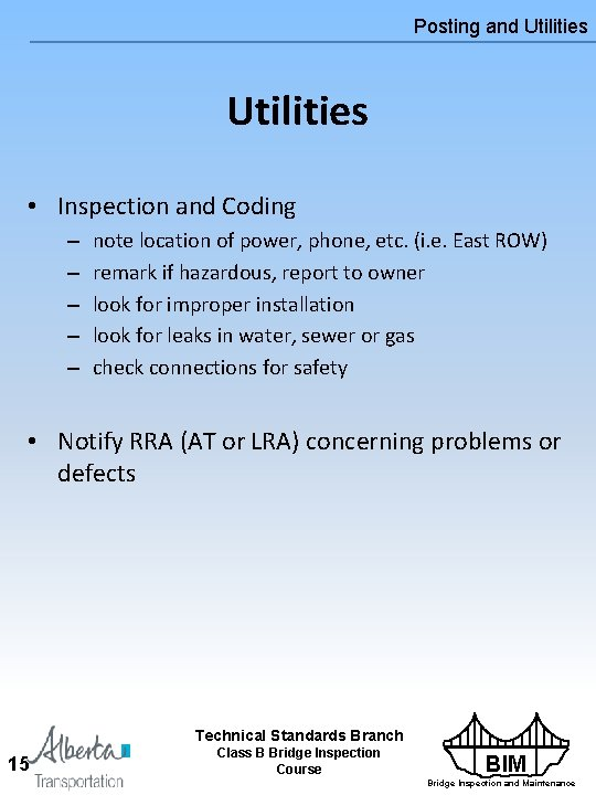 Posting and Utilities • Inspection and Coding – – – note location of power,
