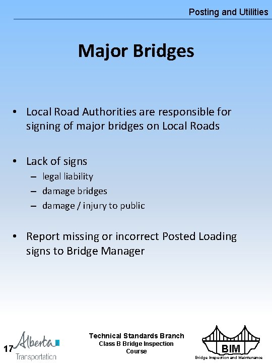 Posting and Utilities Major Bridges • Local Road Authorities are responsible for signing of
