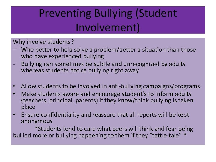 Preventing Bullying (Student Involvement) Why involve students? - Who better to help solve a