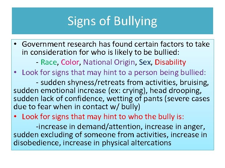 Signs of Bullying • Government research has found certain factors to take in consideration