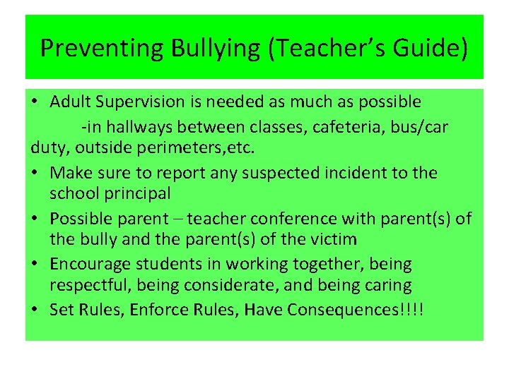 Preventing Bullying (Teacher's Guide) • Adult Supervision is needed as much as possible -in