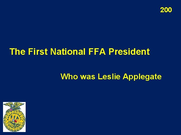 200 The First National FFA President Who was Leslie Applegate