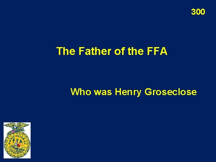 300 The Father of the FFA Who was Henry Groseclose