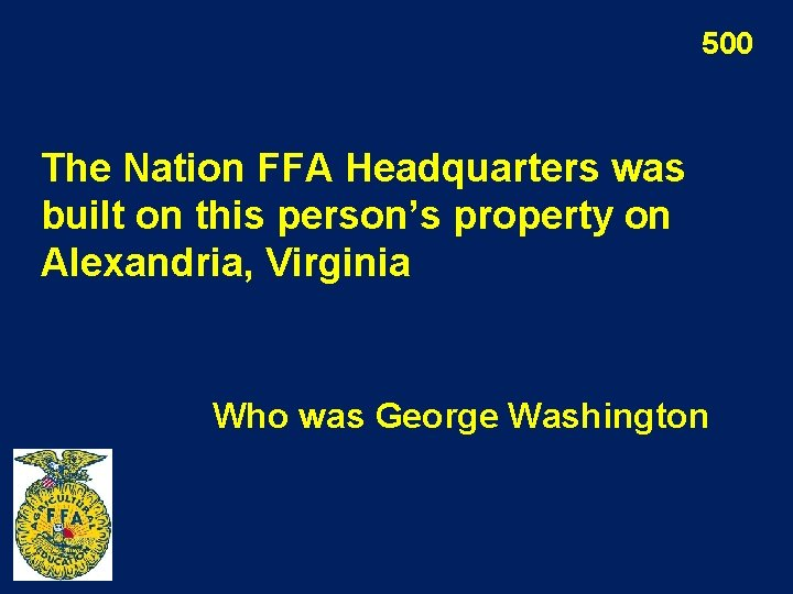 500 The Nation FFA Headquarters was built on this person's property on Alexandria, Virginia