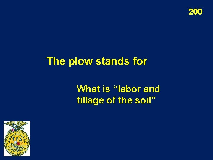 """200 The plow stands for What is """"labor and tillage of the soil"""""""