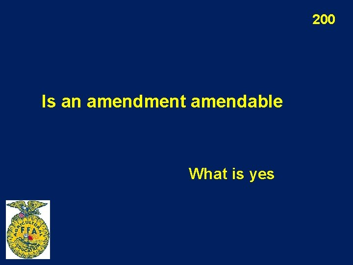 200 Is an amendment amendable What is yes