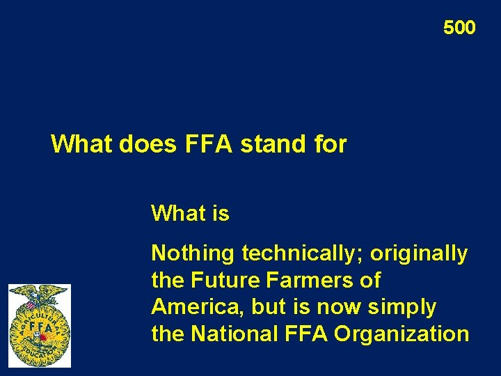 500 What does FFA stand for What is Nothing technically; originally the Future Farmers