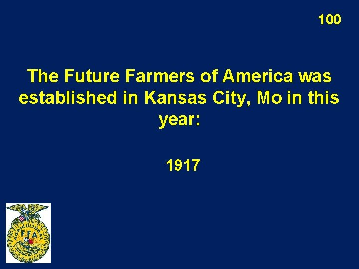 100 The Future Farmers of America was established in Kansas City, Mo in this