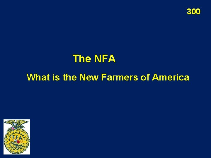 300 The NFA What is the New Farmers of America
