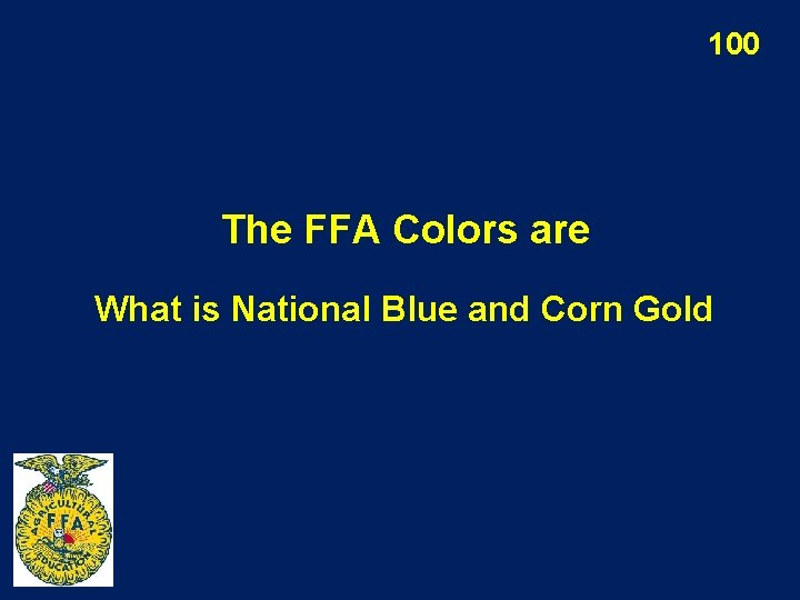 100 The FFA Colors are What is National Blue and Corn Gold
