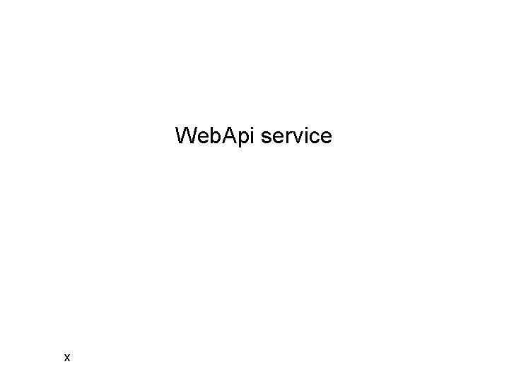 Web. Api service x