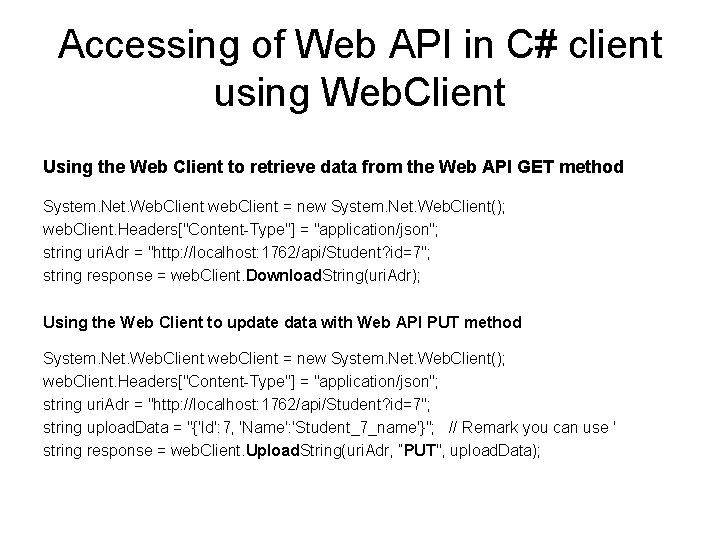 Accessing of Web API in C# client using Web. Client Using the Web Client