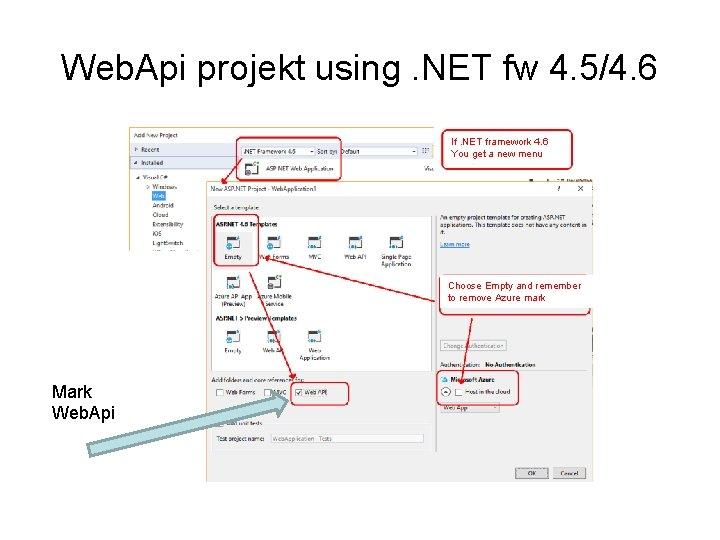 Web. Api projekt using. NET fw 4. 5/4. 6 If. NET framework 4. 6