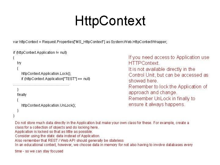"""Http. Context var http. Context = Request. Properties[""""MS_Http. Context""""] as System. Web. Http. Context."""