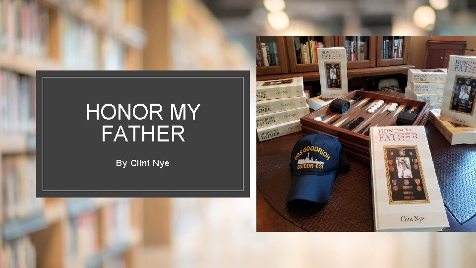HONOR MY FATHER By Clint Nye