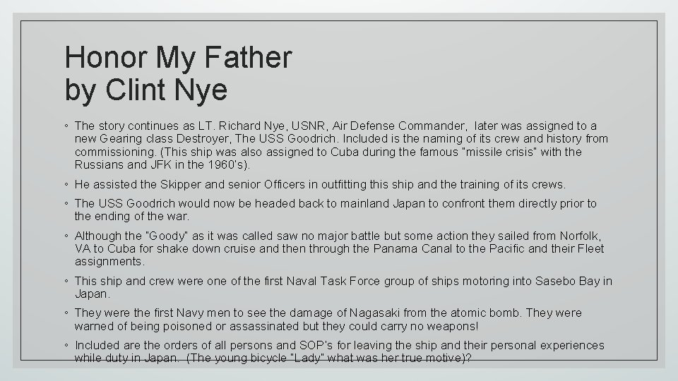 Honor My Father by Clint Nye ◦ The story continues as LT. Richard Nye,