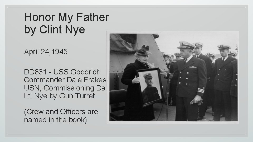 Honor My Father by Clint Nye April 24, 1945 DD 831 - USS Goodrich