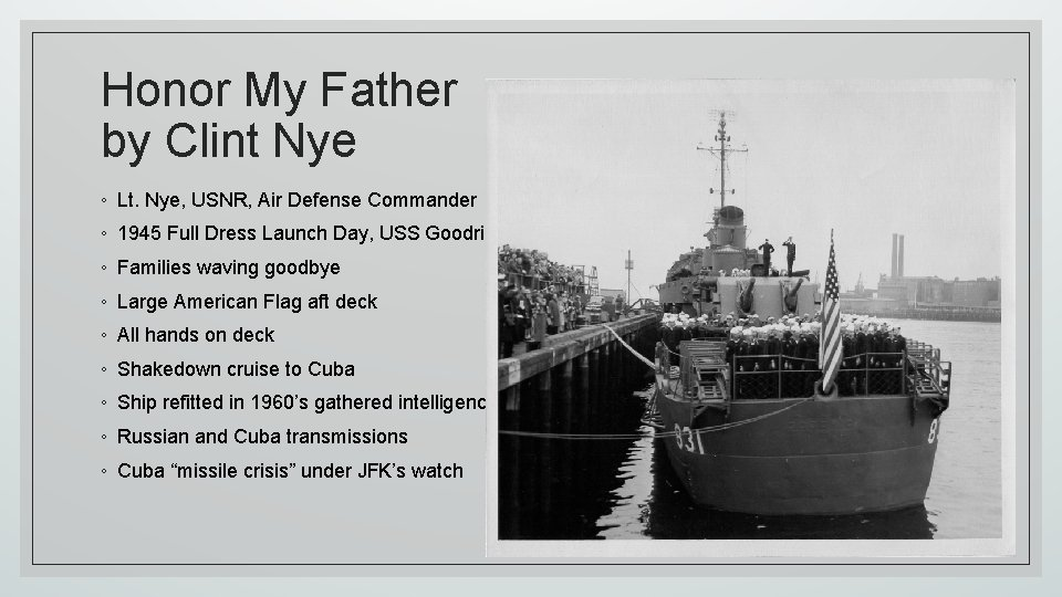 Honor My Father by Clint Nye ◦ Lt. Nye, USNR, Air Defense Commander ◦