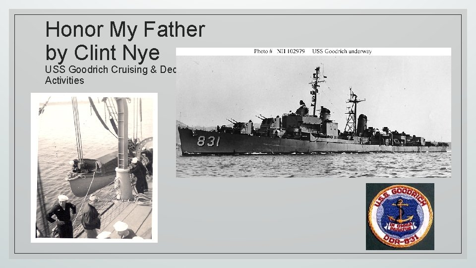 Honor My Father by Clint Nye USS Goodrich Cruising & Deck Activities