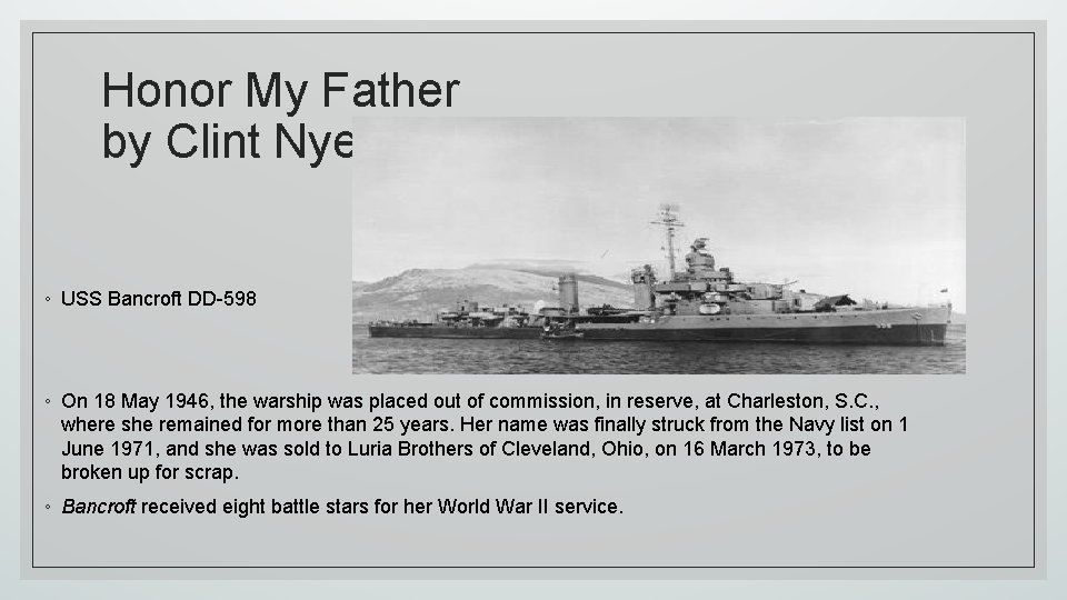 Honor My Father by Clint Nye ◦ USS Bancroft DD-598 ◦ On 18 May