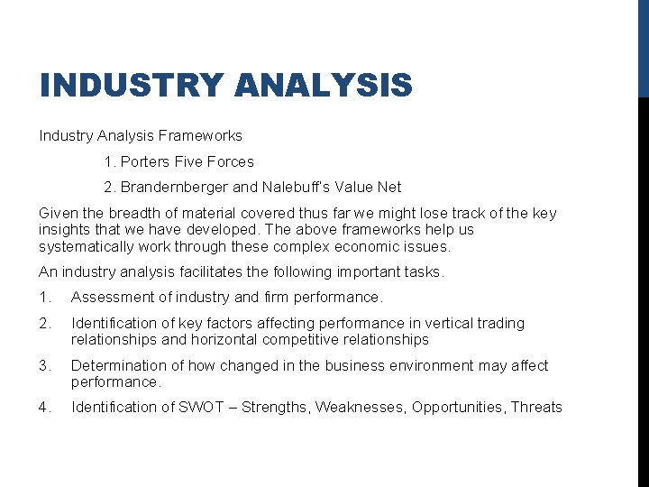 INDUSTRY ANALYSIS Industry Analysis Frameworks 1. Porters Five Forces 2. Brandernberger and Nalebuff's Value