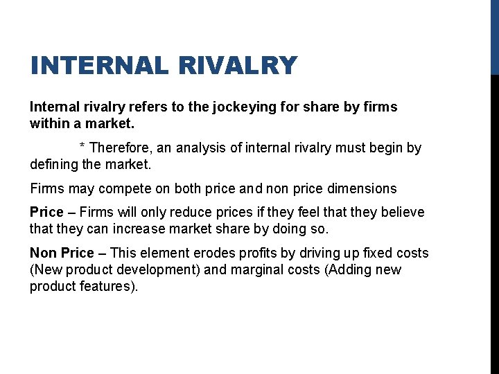 INTERNAL RIVALRY Internal rivalry refers to the jockeying for share by firms within a
