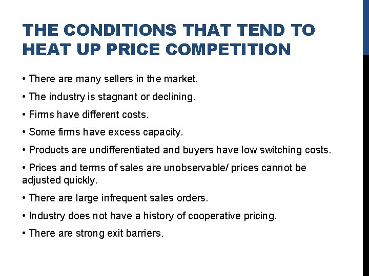 THE CONDITIONS THAT TEND TO HEAT UP PRICE COMPETITION • There are many sellers