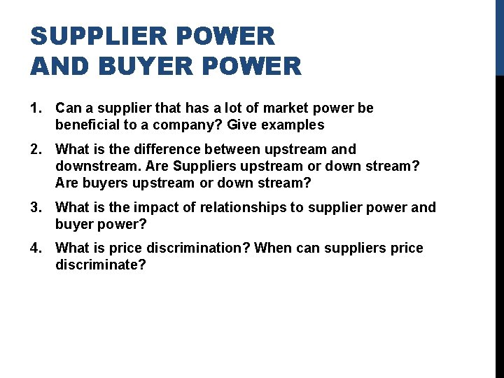 SUPPLIER POWER AND BUYER POWER 1. Can a supplier that has a lot of