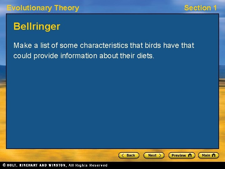 Evolutionary Theory Section 1 Bellringer Make a list of some characteristics that birds have