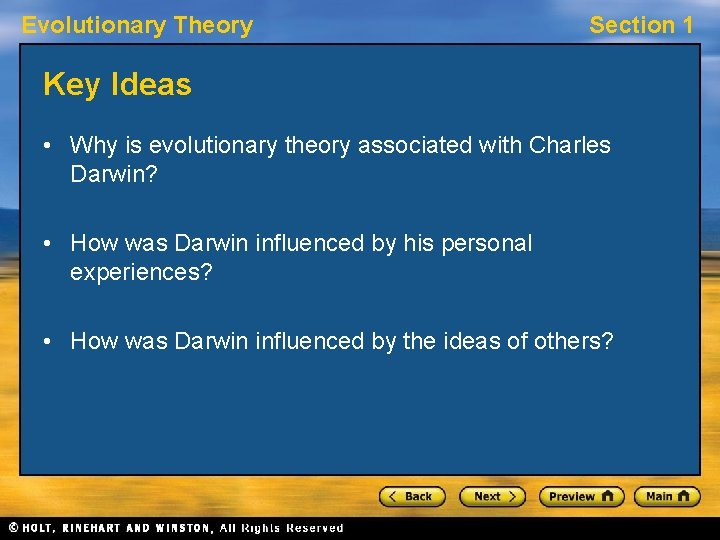 Evolutionary Theory Section 1 Key Ideas • Why is evolutionary theory associated with Charles