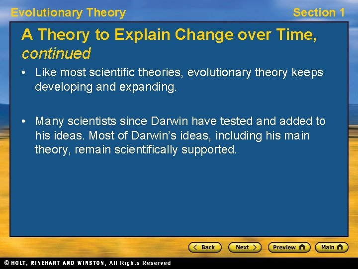 Evolutionary Theory Section 1 A Theory to Explain Change over Time, continued • Like