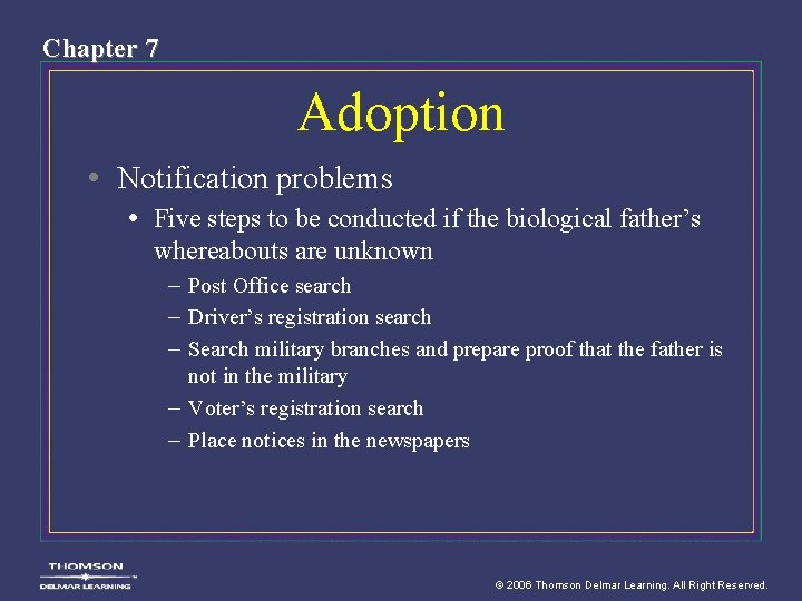 Chapter 7 Adoption • Notification problems • Five steps to be conducted if the
