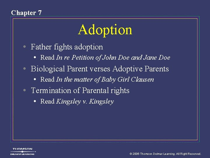 Chapter 7 Adoption • Father fights adoption • Read In re Petition of John