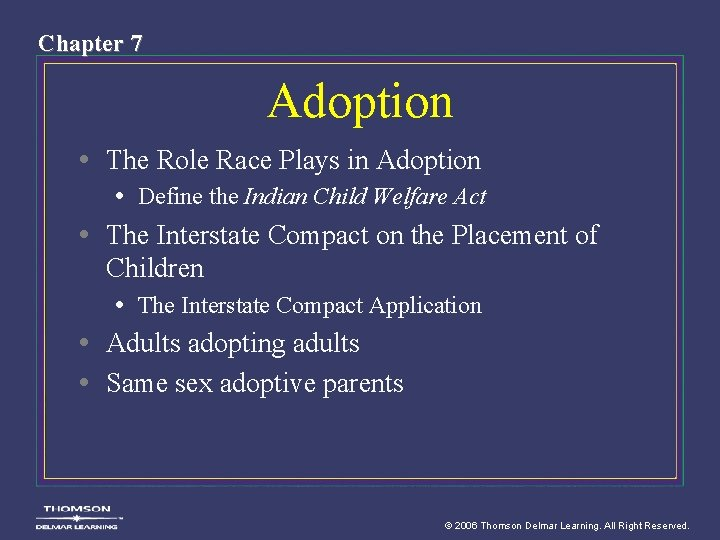 Chapter 7 Adoption • The Role Race Plays in Adoption • Define the Indian