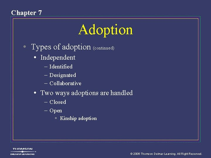Chapter 7 Adoption • Types of adoption (continued) • Independent – Identified – Designated