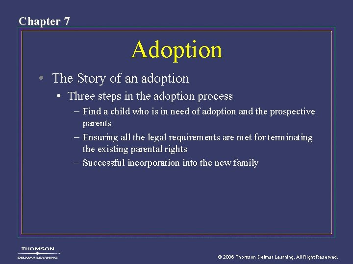 Chapter 7 Adoption • The Story of an adoption • Three steps in the