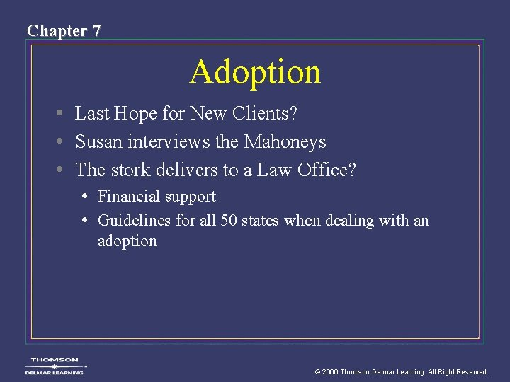Chapter 7 Adoption • Last Hope for New Clients? • Susan interviews the Mahoneys