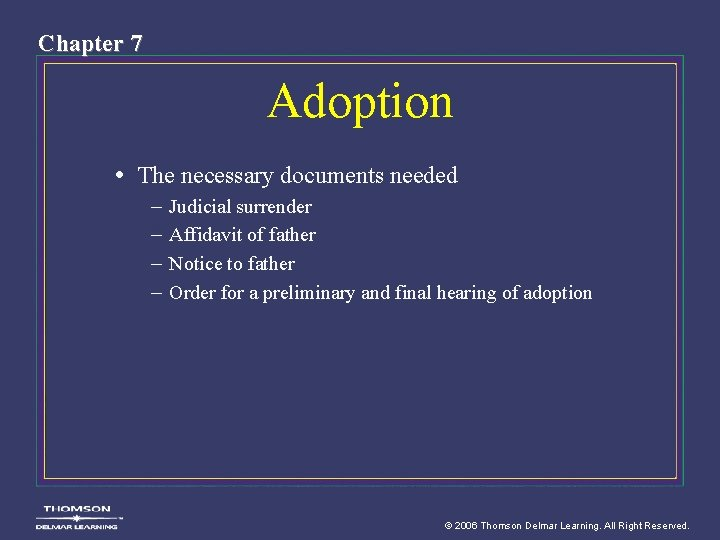 Chapter 7 Adoption • The necessary documents needed – – Judicial surrender Affidavit of