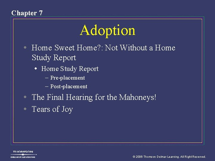 Chapter 7 Adoption • Home Sweet Home? : Not Without a Home Study Report