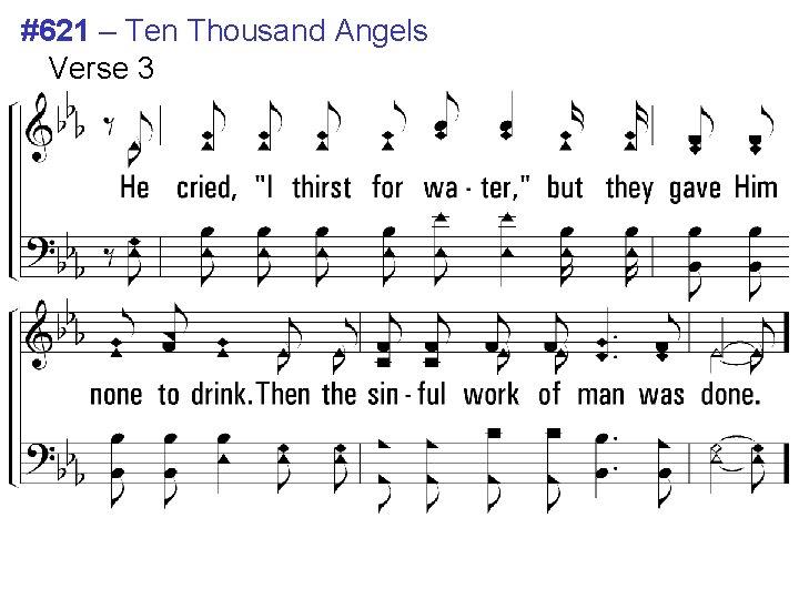 #621 – Ten Thousand Angels Verse 3