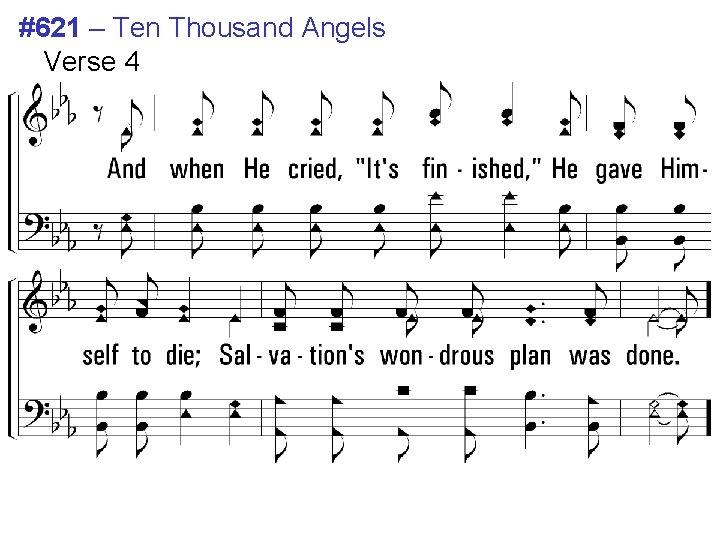 #621 – Ten Thousand Angels Verse 4