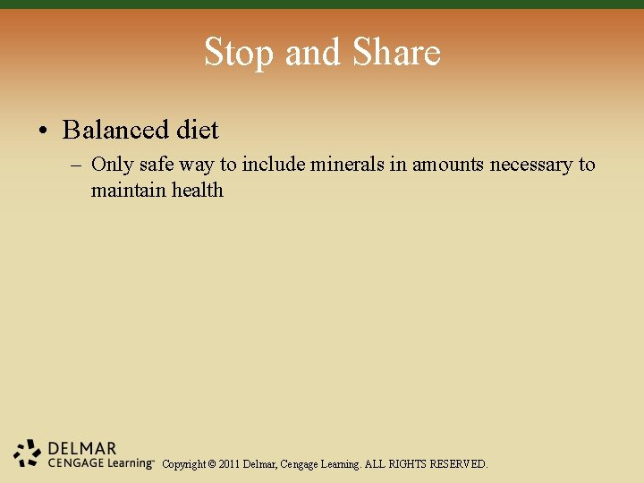 Stop and Share • Balanced diet – Only safe way to include minerals in